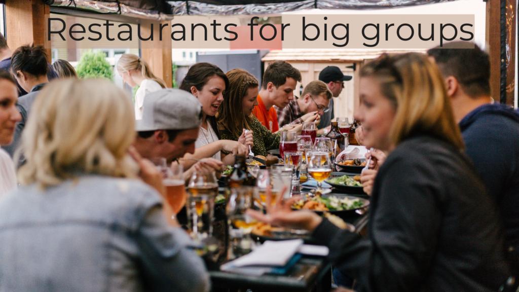 Restaurants for big groups